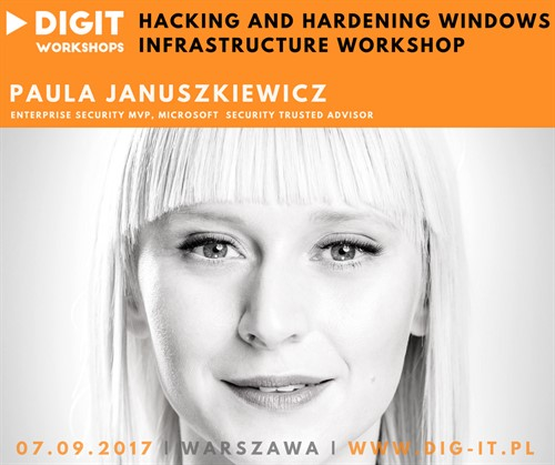 Dig It Hacking And Hardening Windows Infrastructure Workshop 07.09.2017